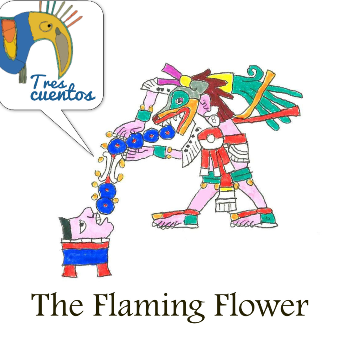 4- Mythology - The Flaming Flower - Mexico
