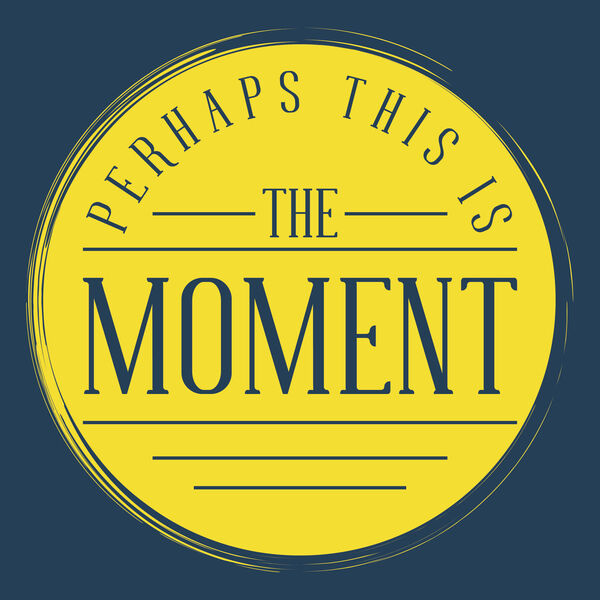 Perhaps This Is The Moment Podcast Artwork Image