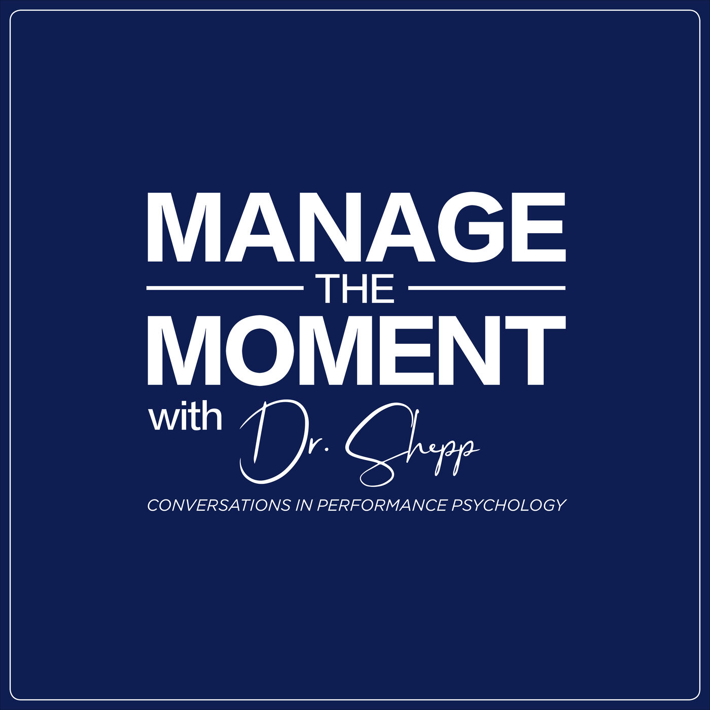Trailer -- Manage the Moment Podcast: Conversations in Performance Psychology
