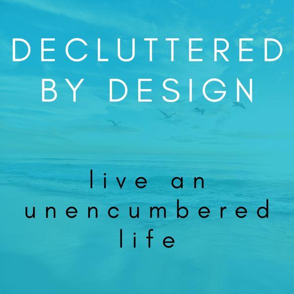 Decluttered By Design Podcast Artwork Image