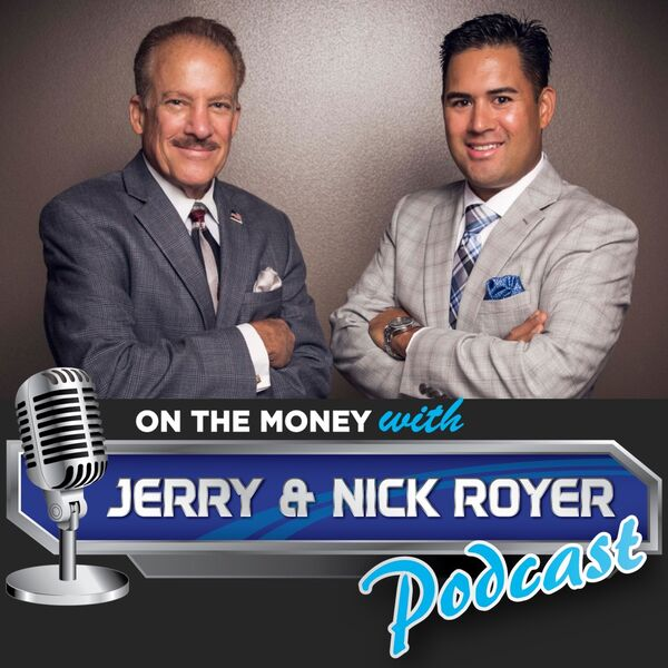 On The Money with Jerry and Nick Royer Podcast Podcast Artwork Image