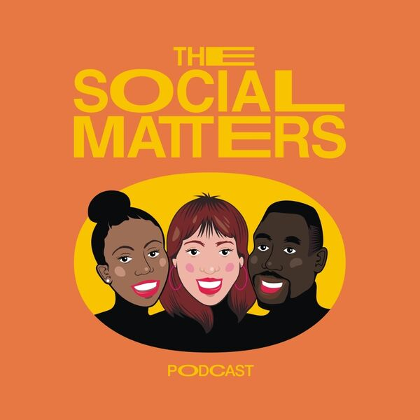 The Social Matters Podcast Podcast Artwork Image