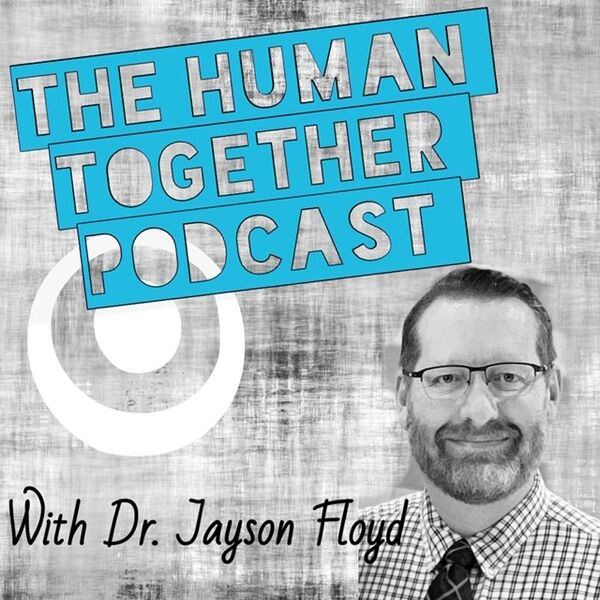 The Human Together Podcast Show Podcast Artwork Image