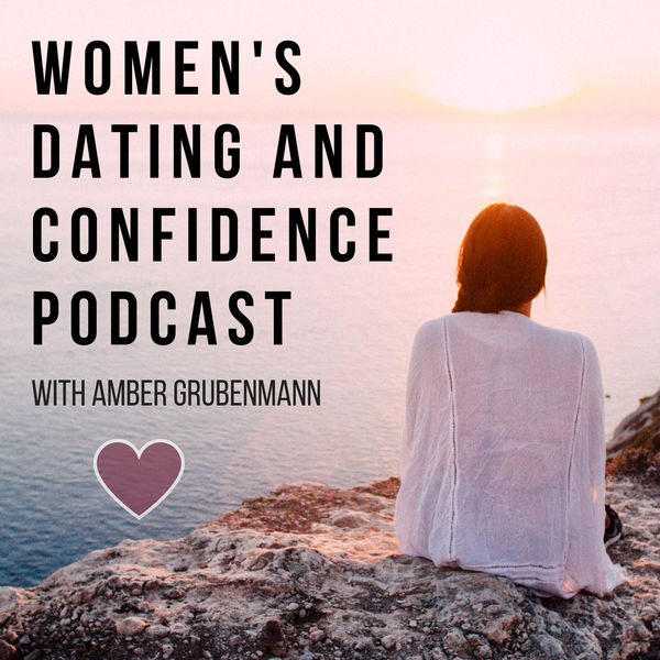 Women's Dating And Confidence Podcast Podcast Artwork Image