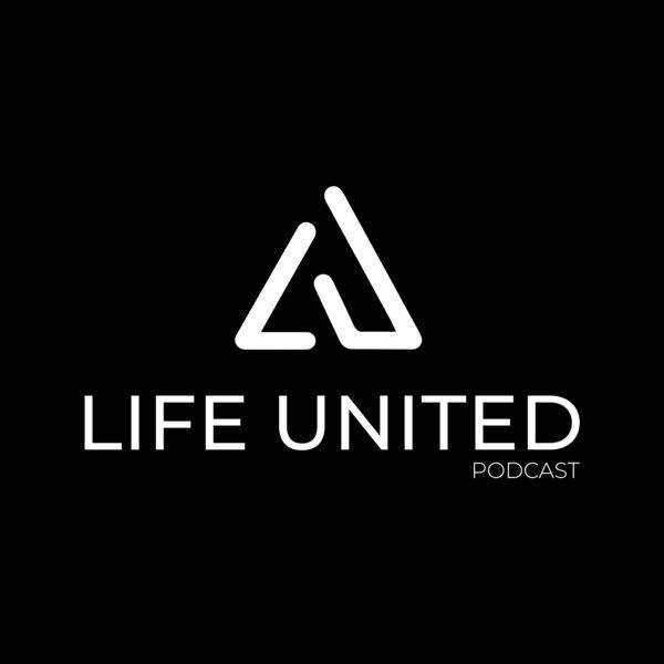Life United Podcast Podcast Artwork Image