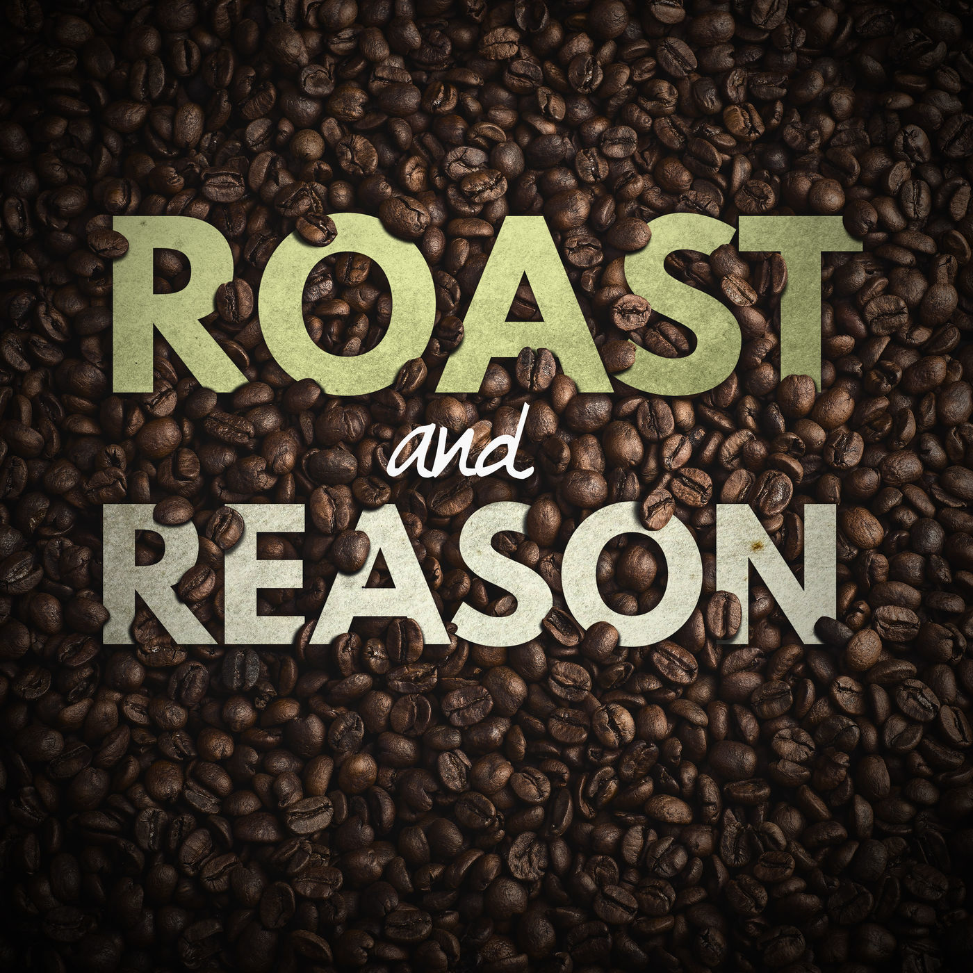 Roast and Reason A Coffee Podcast by Andrew Boyer Coffee Lover and Home Coffee Roaster on Apple Podcasts