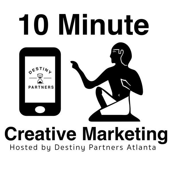 10 Minute Creative Marketing Podcast Podcast Artwork Image