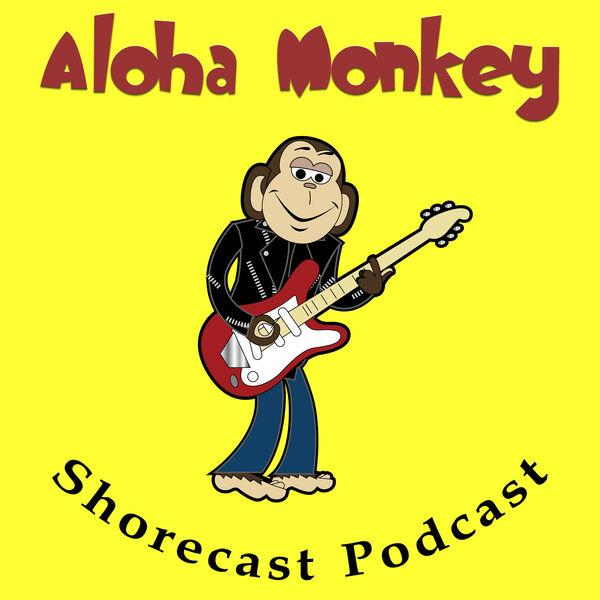 Aloha Monkey Shorecast Podcast Podcast Artwork Image