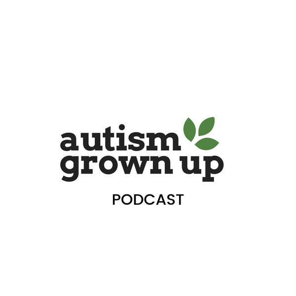Autism Grown Up Podcast Podcast Artwork Image