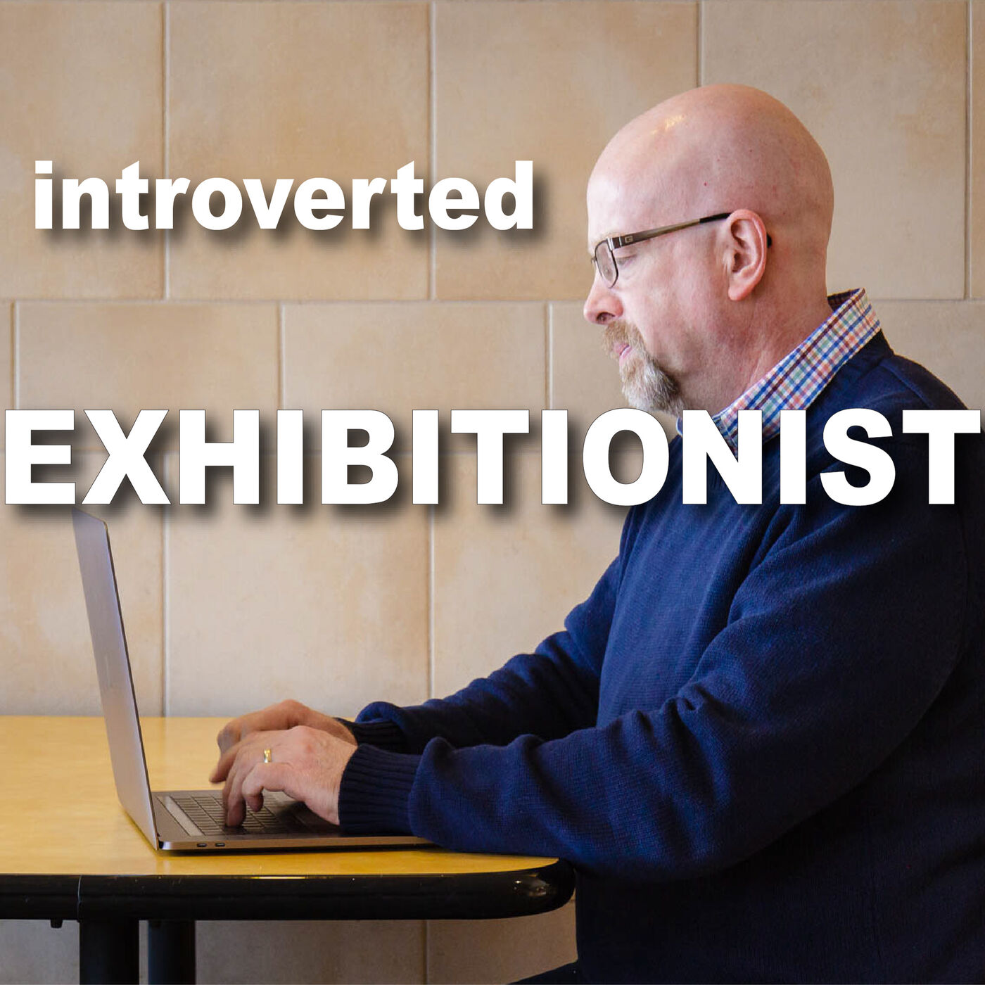 Introverted Exhibitionist