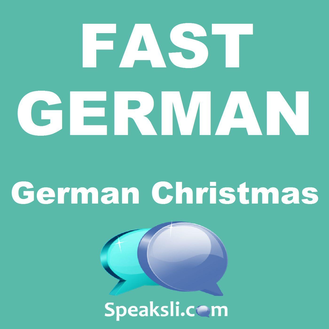 Ep. 33: German Christmas | Fast German | Speaksli.com
