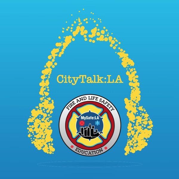 CityTalk:LA - A MySafe:LA Podcast. Podcast Artwork Image