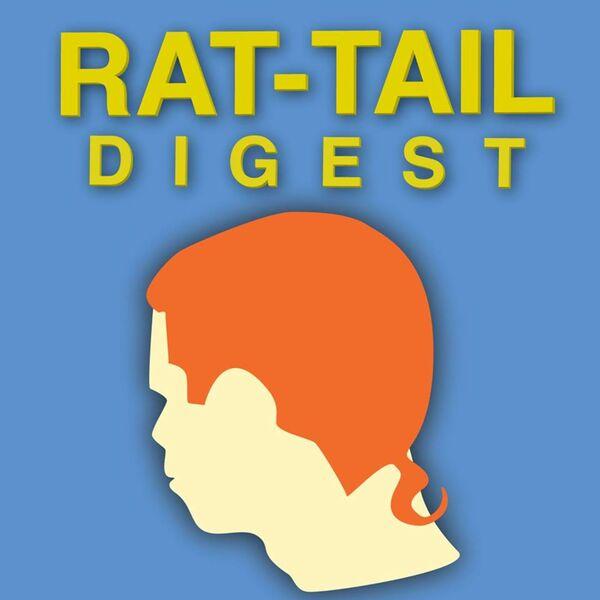 Rat-Tail Digest: A Nerd Culture Podcast Podcast Artwork Image