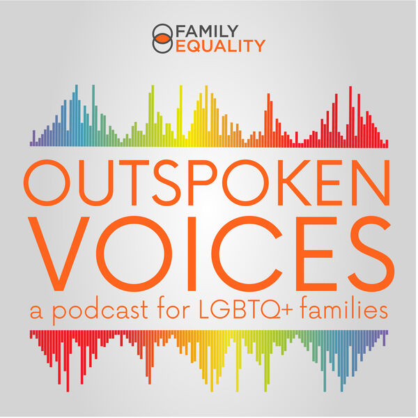 Outspoken Voices - a Podcast for LGBTQ+ Families Podcast Artwork Image
