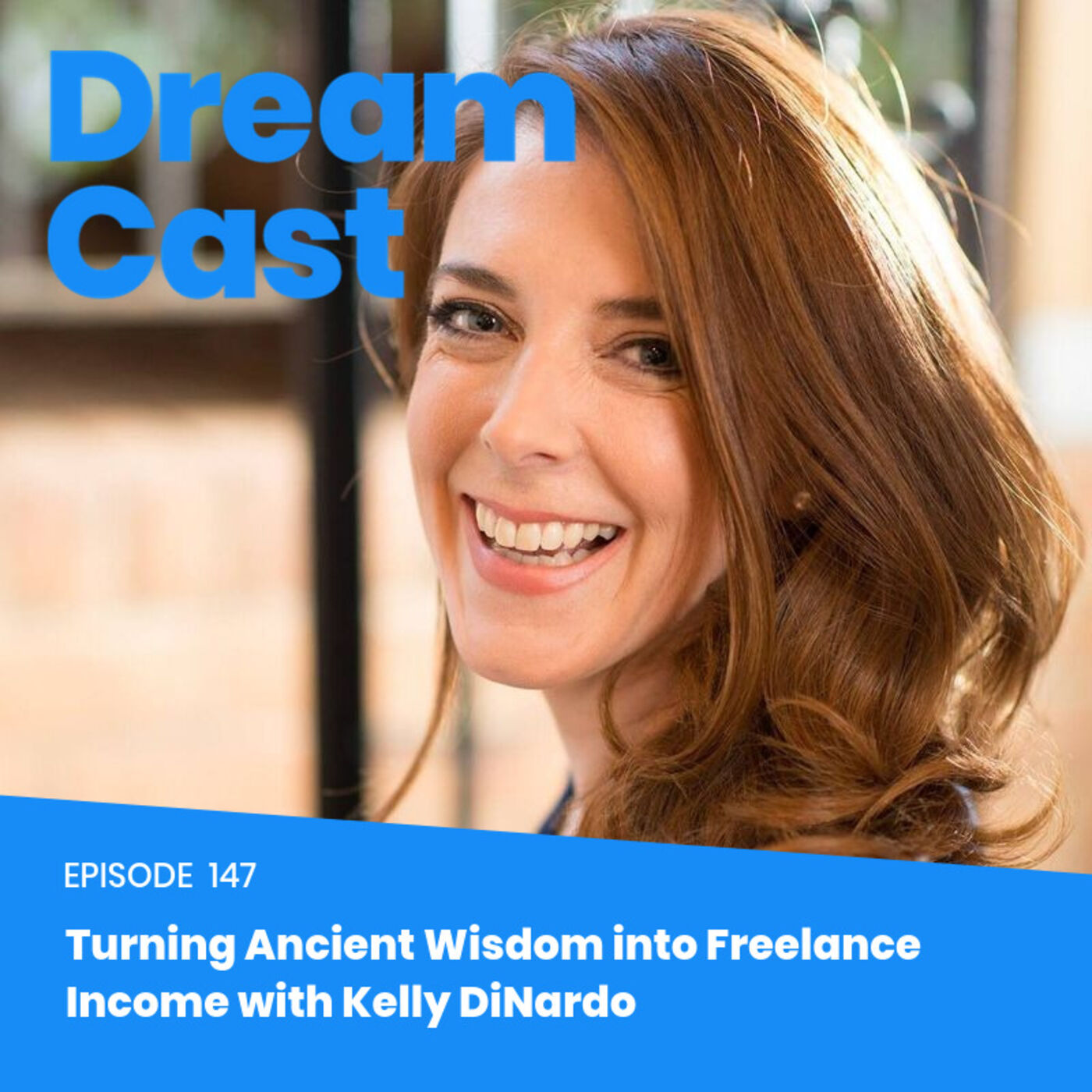 Episode 147 – Turning Ancient Wisdom Into Freelance Income with Kelly DiNardo