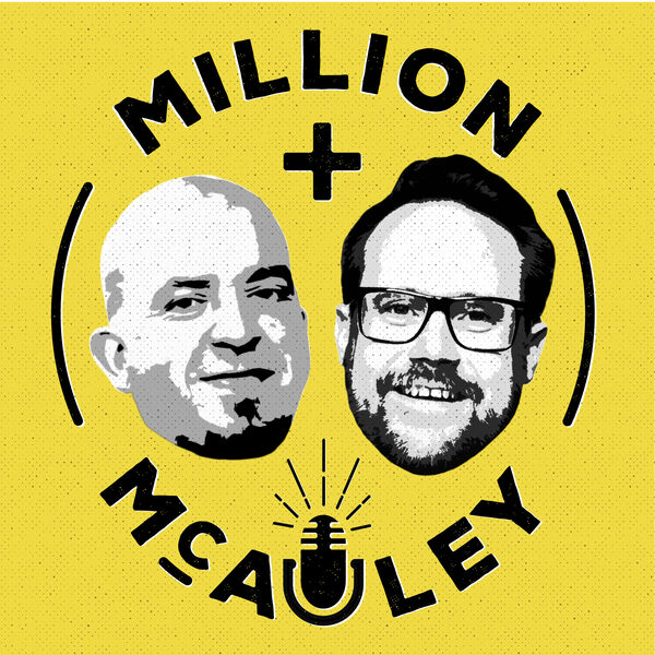 The Million & McAuley Podcast Podcast Artwork Image