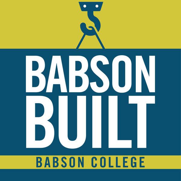 Babson Built Podcast Artwork Image