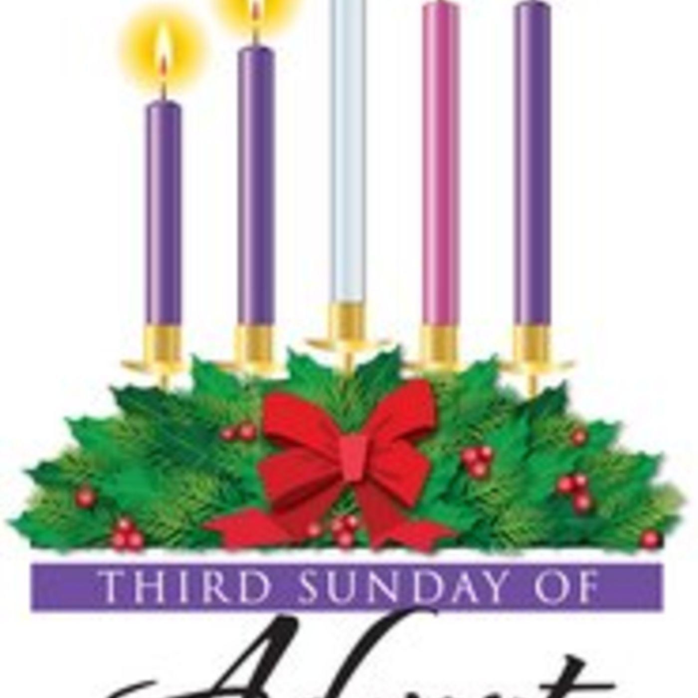 Third Sunday of Advent - Exultation