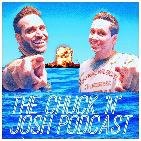 Chuck N Josh Podcast Podcast Artwork Image