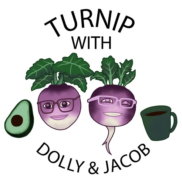 Turnip with Dolly and Jacob Podcast Artwork Image