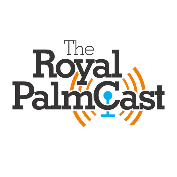 The Royal PalmCast Podcast Artwork Image