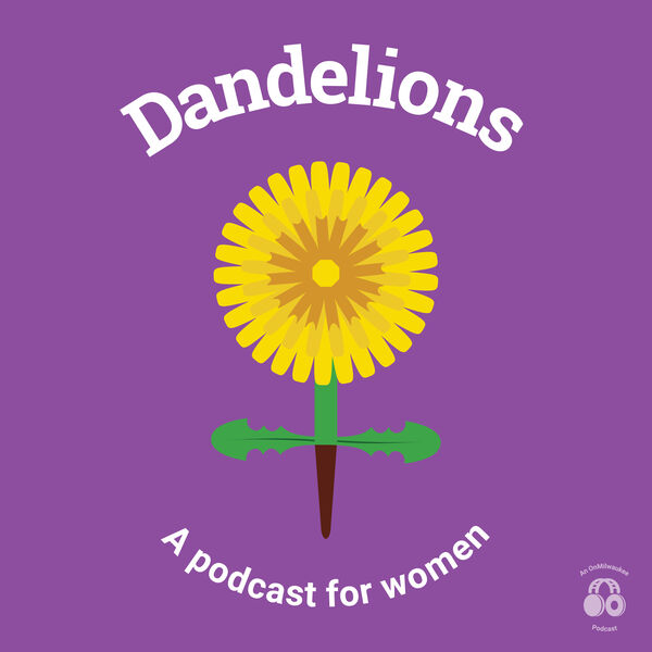 Dandelions: A podcast for women Podcast Artwork Image