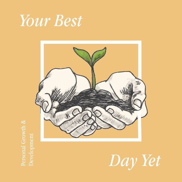 Your Best Day Yet Podcast Artwork Image