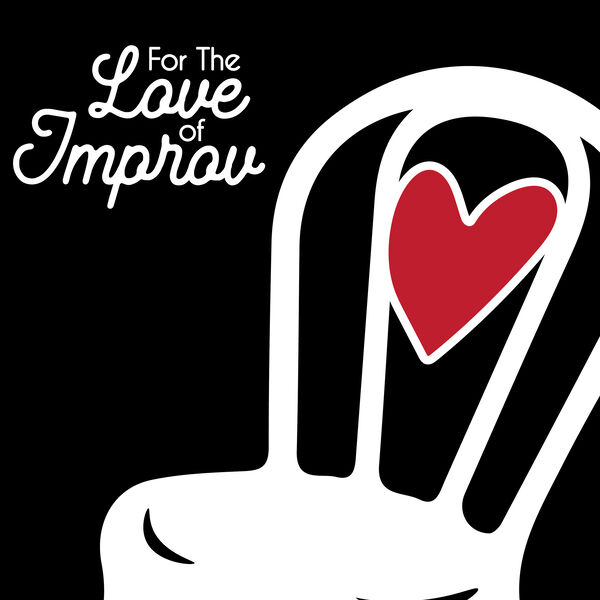 For The Love of Improv Podcast Artwork Image