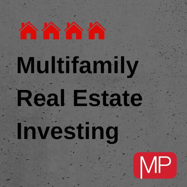 Multifamily Real Estate Investing Podcast Artwork Image