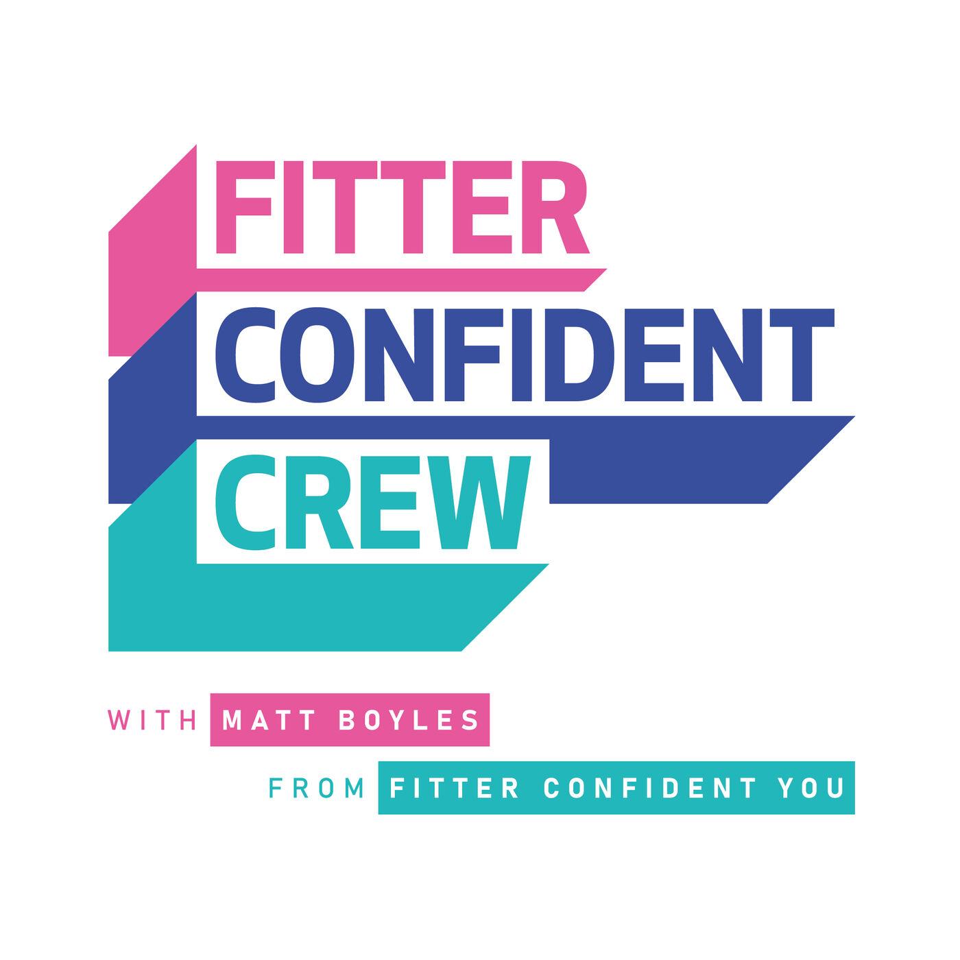 Fitter Confident Crew: Episode 2