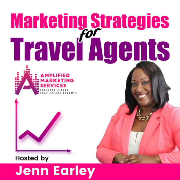 Marketing Strategies for Travel Agents Podcast Artwork Image