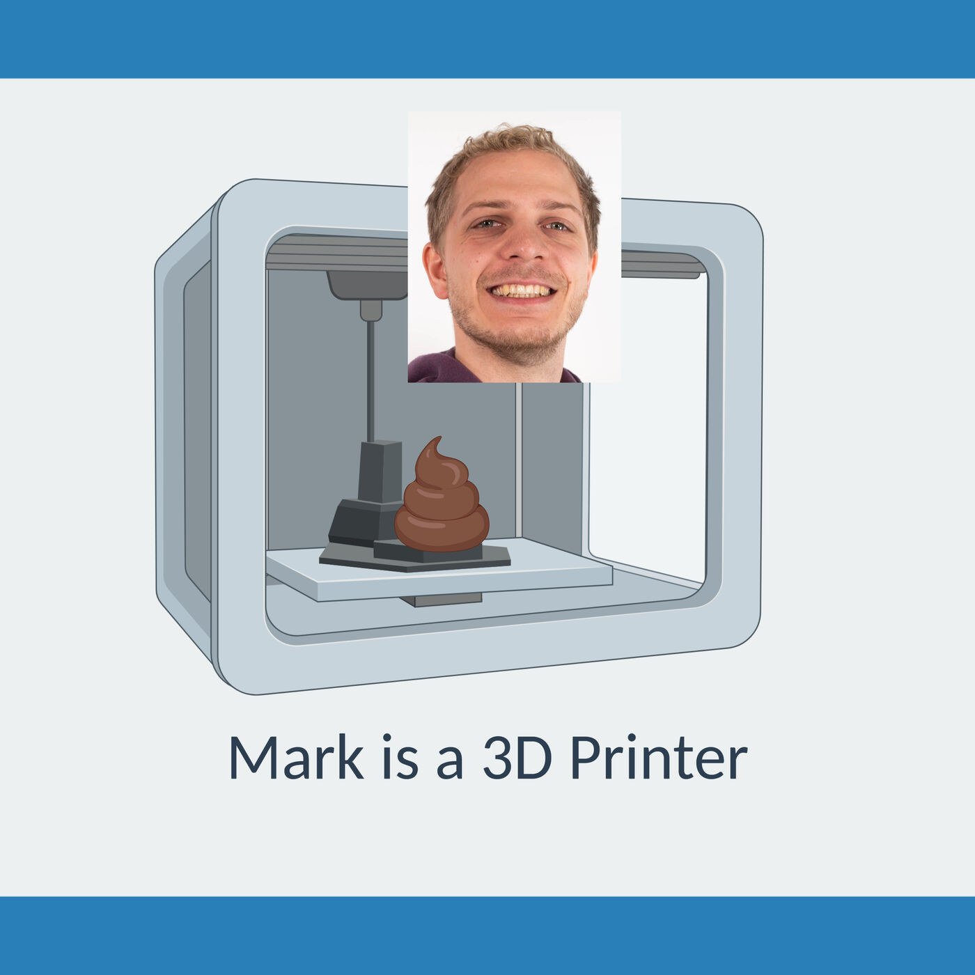 #3.13: Mark is a 3D printer (EN)