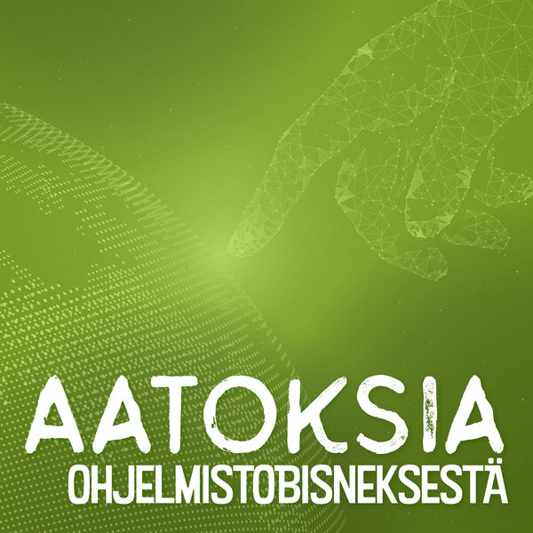 Aatoksia ohjelmistobisneksestä Podcast Artwork Image