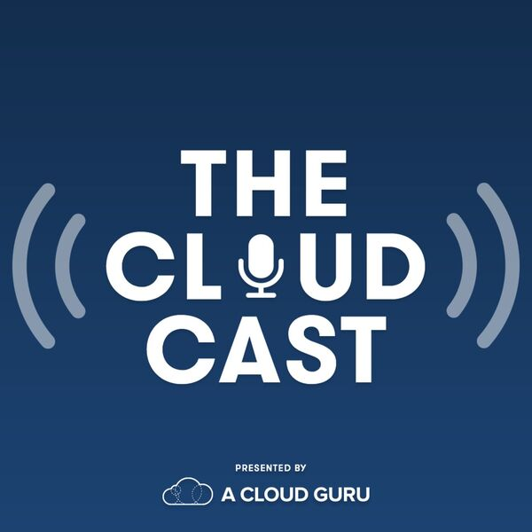The Cloudcast - Weekly Cloud Computing Podcast Podcast Artwork Image