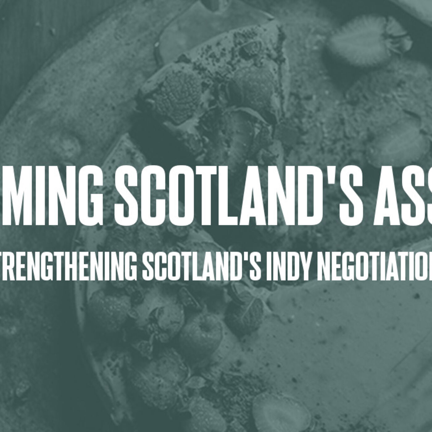 Episode #16 - Claiming Scotland's Assets