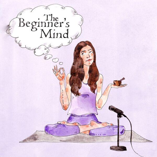 The Beginner's Mind Podcast Artwork Image