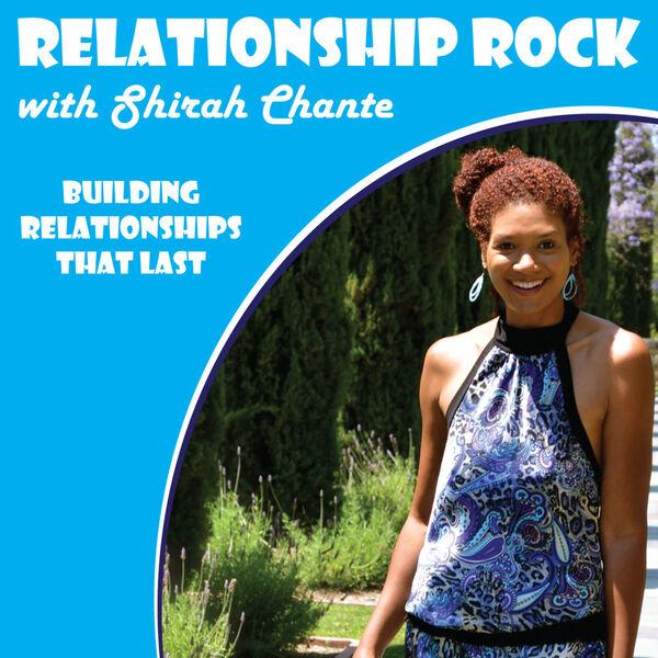 Relationship Rock. Building Relationships That Last!  Podcast Artwork Image