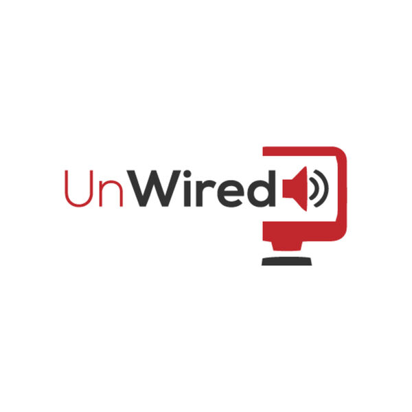UnWired...Podcast Podcast Artwork Image