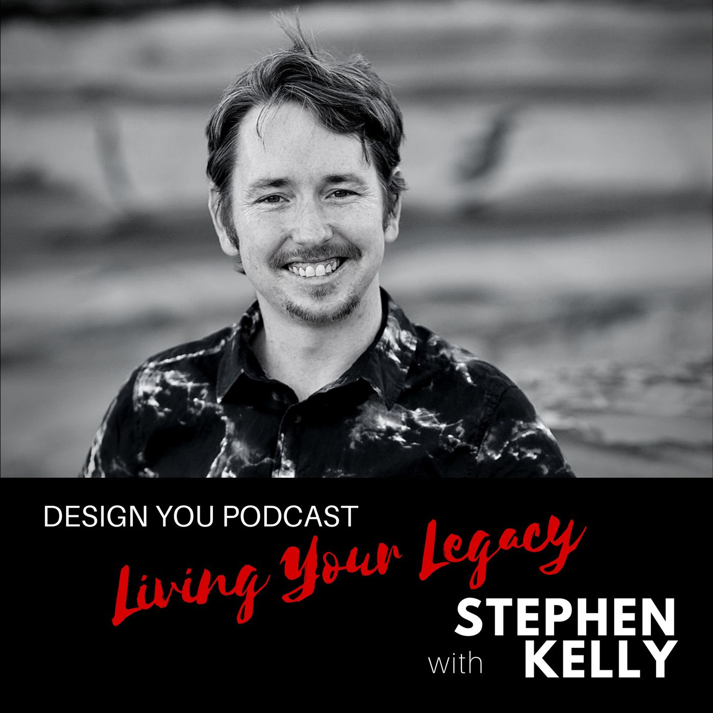 EP 051 – Living Your Legacy with Stephen Kelly