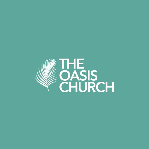 The Oasis Church Sermons Podcast Artwork Image