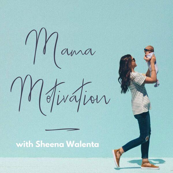 Mama Motivation Podcast  Podcast Artwork Image
