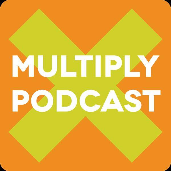 Multiply Podcast Podcast Artwork Image