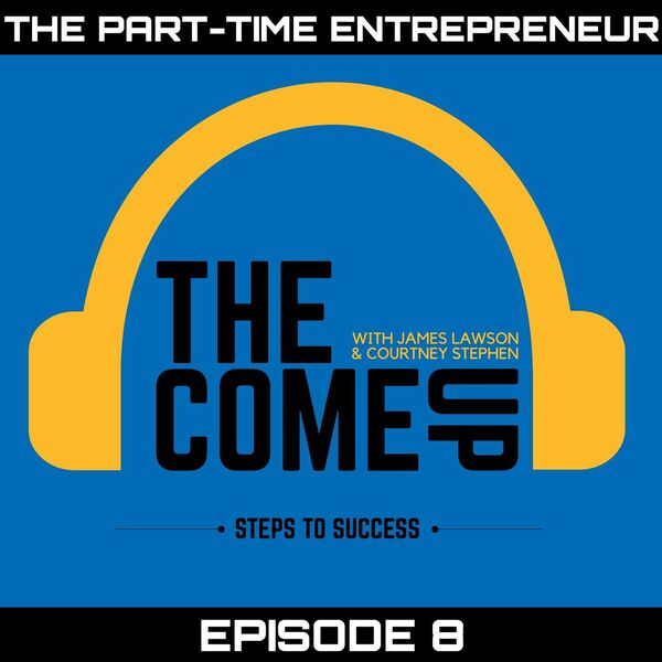 Courtney Stephen presents - The Come Up Podcast | Personal Development for Leaders in Sports, school, careers, and Entrepreneurship.  Podcast Artwork Image