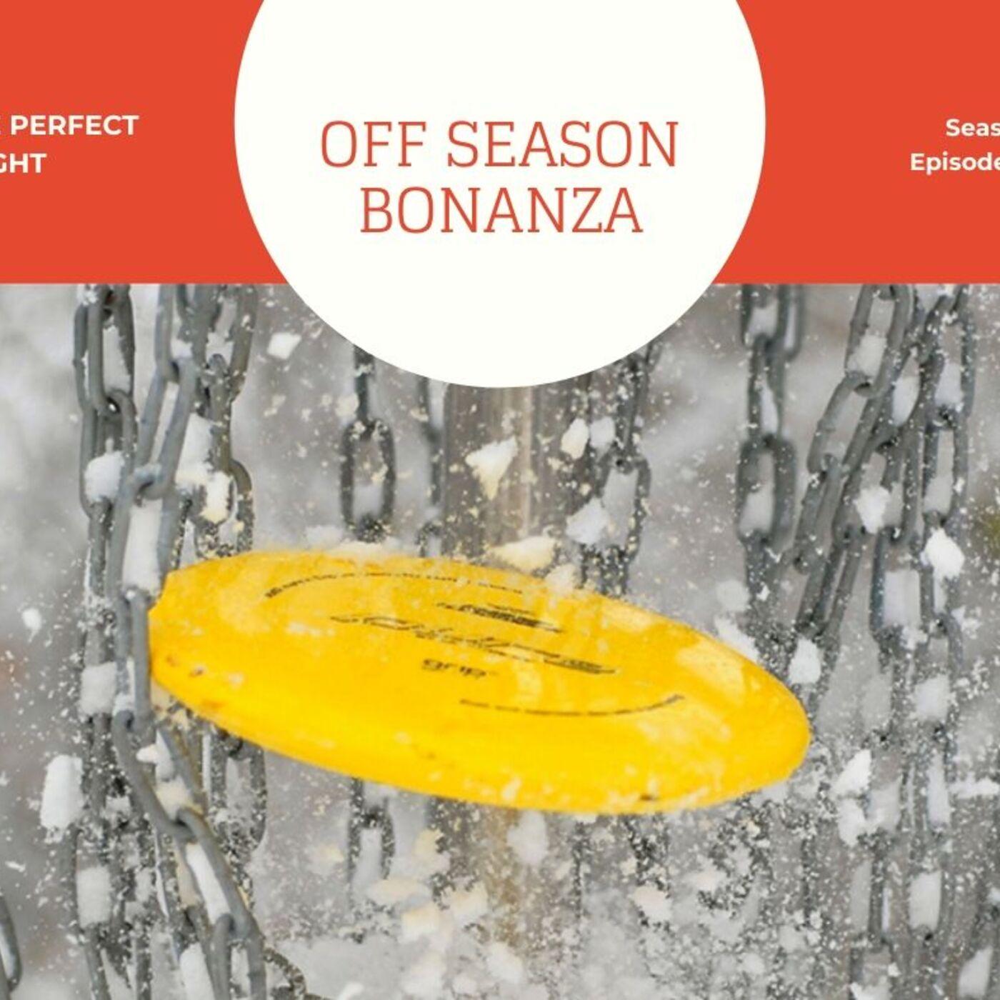 #13 - Off Season Bonanza