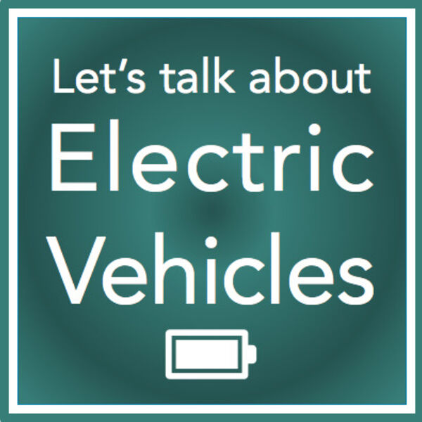 Let's talk about Electric Vehicles Podcast Artwork Image