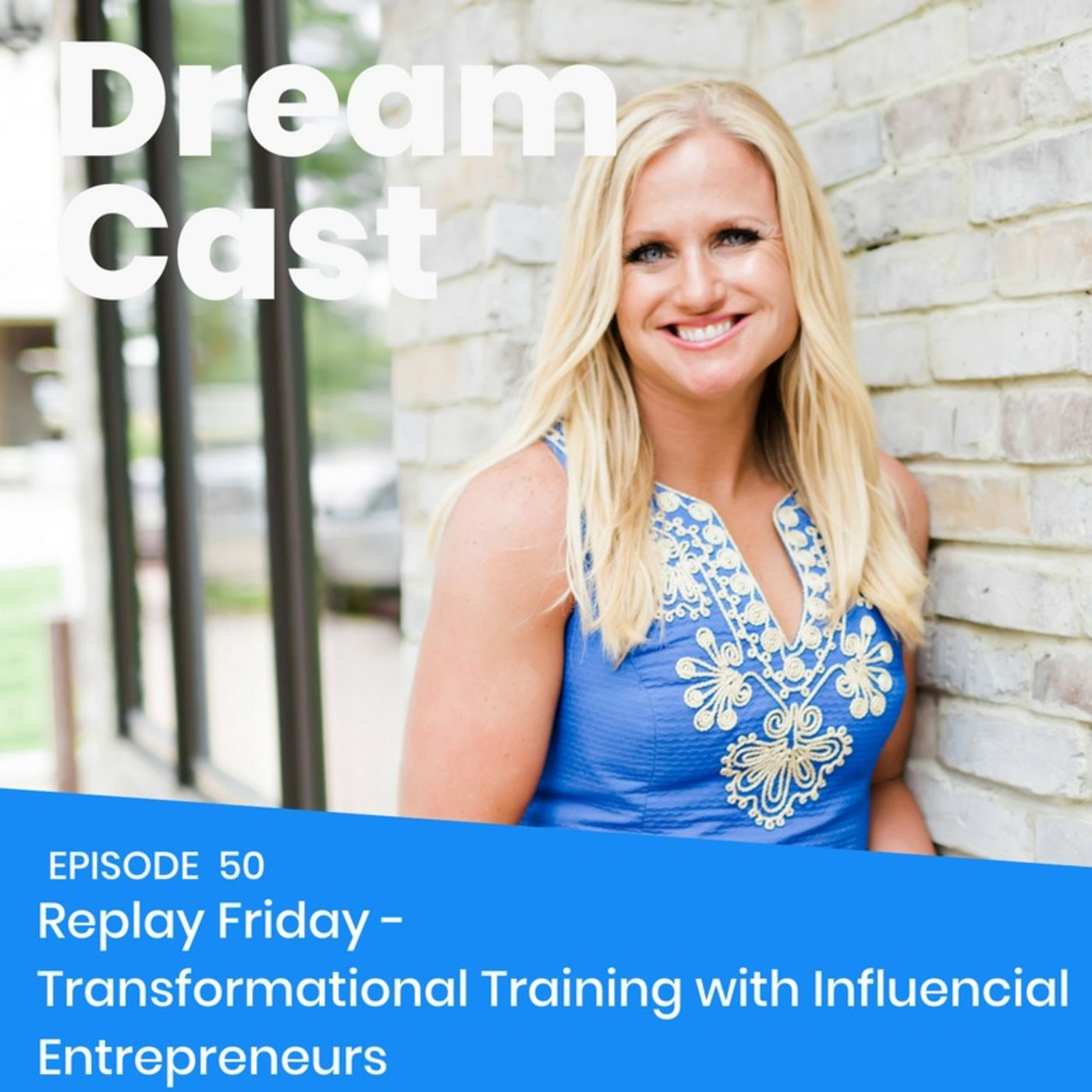 Episode 50 - Replay Friday - Transformational Training with Denise Walsh on Influencial Entrepreneuers