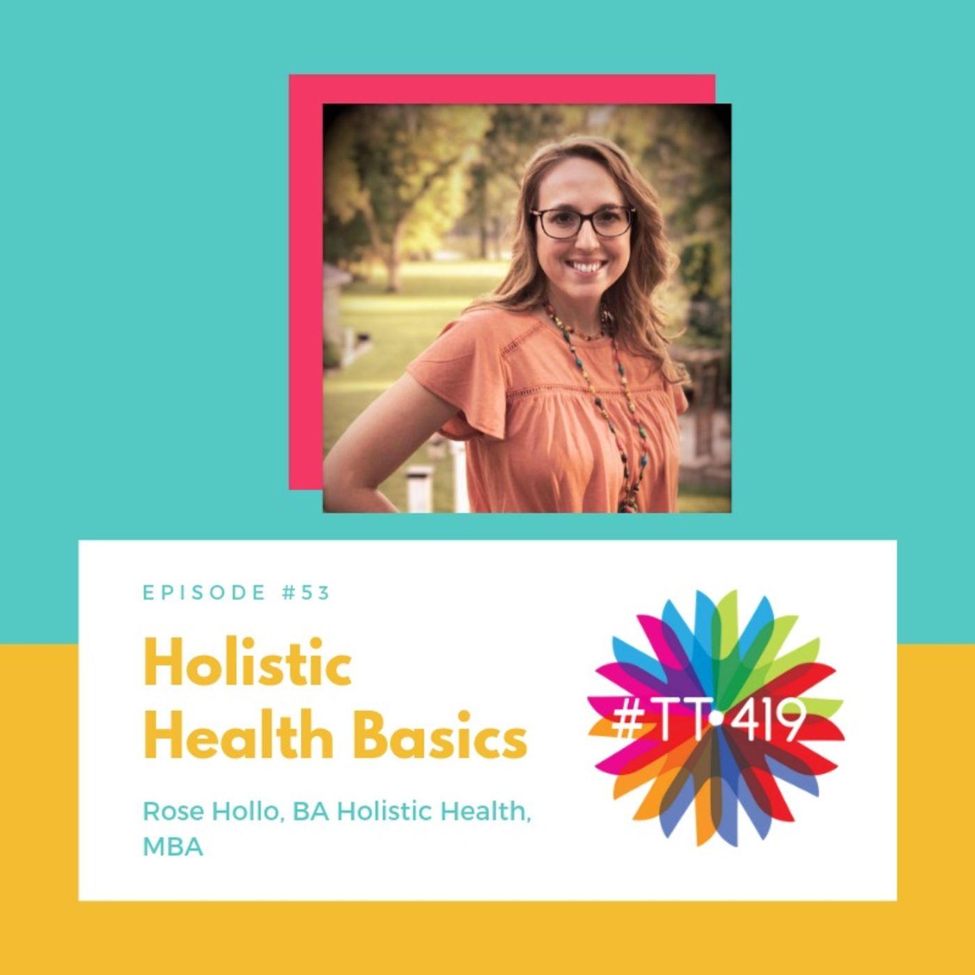 Holistic Health Basics for Optimal Mental Wellness, Ep. 53 (Season 3 Premier)