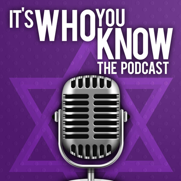 It's Who You Know! The Podcast Podcast Artwork Image