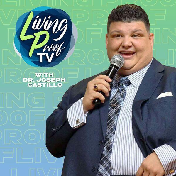Living Proof with Bishop Joseph Castillo Podcast Artwork Image