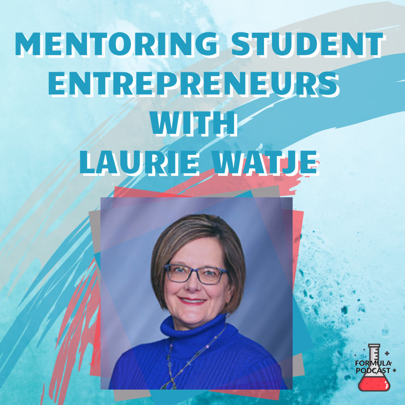 Mentoring Student Entrepreneurs with Laurie Watje Part 2 - #93